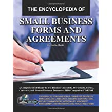 The Encyclopedia of Small Business Forms and Agreements: A Complete Kit of Ready-to-Use Business Checklists, Worksheets, Forms, Contracts, and Human Resource Documents With Companion CD-ROM