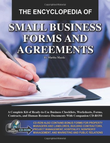 The Encyclopedia of Small Business Forms and Agreements: A Complete Kit of Ready-to-Use Business Checklists, Worksheets, Forms, Contracts, and Human Resource Documents With Companion - Form Ready