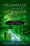 Pilgrimage into the Last Third of Life: 7 Gateways to Spiritual Growth