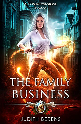 - The Family Business: An Urban Fantasy Action Adventure (Alison Brownstone Book 4)
