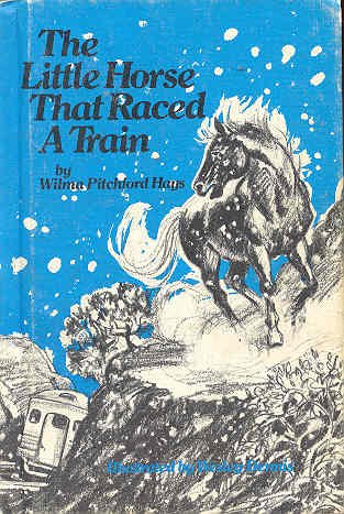The Little Horse That Raced A Train:  Weekly Reader Children's Book Club Edition