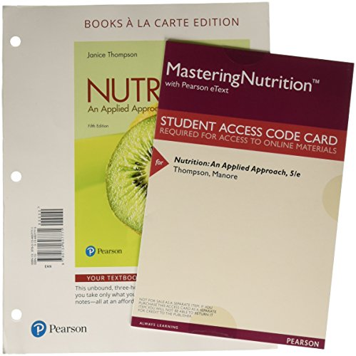 Nutrition: An Applied Approach, Books a la Carte Plus Mastering Nutrition with MyDietAnalysis with Pearson eText -- Access Card Package (5th Edition)
