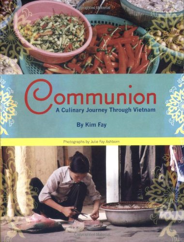 Communion: A Culinary Journey Through Vietnam (Best Organic Perfumes In India)
