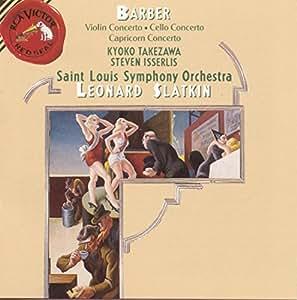 Barber: Violin Concerto / Cello Concerto / Capricorn Concerto