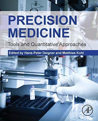 Precision Medicine: Tools and Quantitative Approaches