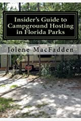 Insider's Guide to Campground Hosting in Florida Parks: Free Campsites for Volunteers Paperback