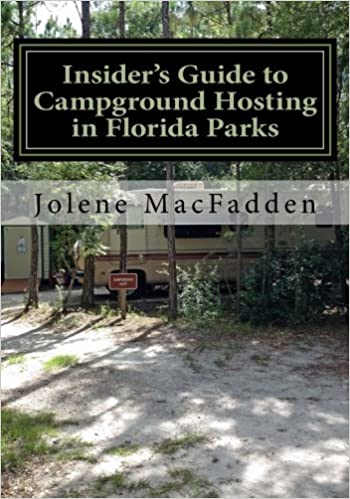 INSIDERS GUIDE TO CAMPGROUND HOSTING IN FLORIDA PARKS: Free Campsites For Volunteering