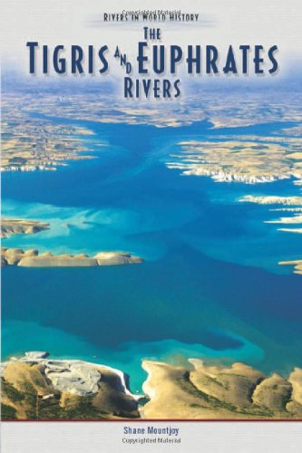 The Tigris & Euphrates River (Rivers in World History)