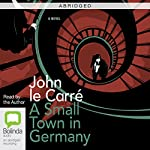 A Small Town in Germany (Abridged) | John le Carré