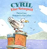 Cyril the Seagull, Patricia Lines, 0889710481