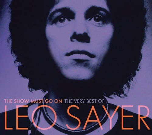 LEO SAYER - The Show Must Go On The Very Best Of Leo Sayer - Zortam Music