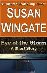 Eye of the Storm: A Short Story (Susan Wingate Short Fiction Book 6)