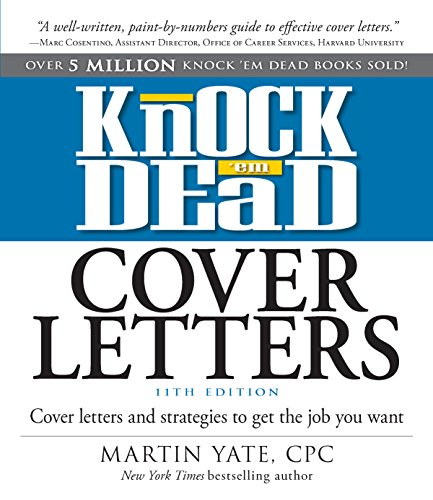 (Knock Em Dead Cover Letters 11th edition: Cover Letters and Strategies to Get the Book You Want)