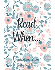Read When...Handwritten Letters To My Best Friend: I Wrote A Book About You And Things You Need To Know; Friendship Gift To Fill In; 52 Prompts