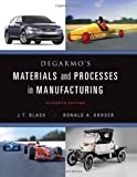 DEGARMO'S MATERIALS AND PROCESSES IN MANUFACTURING ELEVENTH EDITION