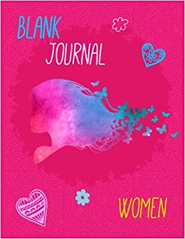 Blank Journal Women: 8.5 x 11, 120 Unlined Blank Pages For Unguided Doodling, Drawing, Sketching & Writing