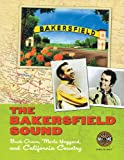 The Bakersfield Sound: Buck Owens, Merle Haggard, and California Country