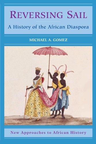 Reversing Sail: A History Of The African Diaspora.