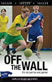 img - for Off the Wall (Lorimer Sports Stories) book / textbook / text book