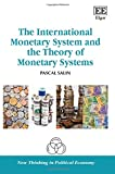 img - for The International Monetary System and the Theory of Monetary Systems (New Thinking in Political Economy series) book / textbook / text book