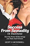 Success from Sexuality in Business, Geoff McDonnell, 149041214X