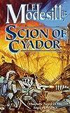 Scion of Cyador (Saga of Recluce)