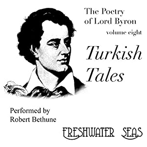 The Poetry of Lord Byron, Volume VIII: Turkish Tales Audiobook