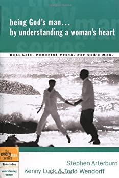 Being God's Man by Understanding a Woman's Heart 1578569176 Book Cover