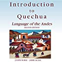 Introduction to Quechua: Language of the Andes, 2nd Edition Audiobook by Jaime Lacasa, Judith Noble Narrated by Judith Noble Lacasa, George Urioste