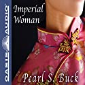 Imperial Woman: The Story of the Last Empress of China Audiobook by Pearl S. Buck Narrated by Kirsten Potter