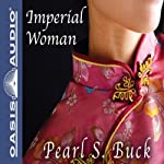 Imperial Woman: The Story of the Last Empress of China | Pearl S. Buck