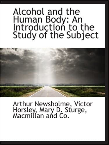 Book Alcohol and the Human Body: An Introduction to the Study of the Subject