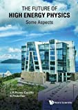 img - for The Future of High Energy Physics - Some Aspects book / textbook / text book