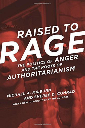 Raised to Rage: The Politics of Anger and the Roots of Authoritarianism (MIT Press)