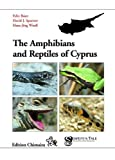Amphibians and Reptiles of Cyprus, Felix Baier and David J. Sparrow, 3899734769