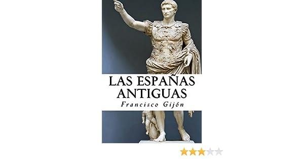 Las Espanas Antiguas