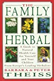 The Family Herbal, Barbara Theiss and Peter Theiss, 0892814845