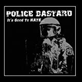 It's Good To Hate by Police Bastard (2011-02-02)