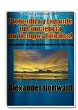 ¡Profundiza y Expande tu Conciencia en Tiempos Difíciles! (Cambio de Conciencia 2012 - 2016 nº 1) (Spanish Edition)