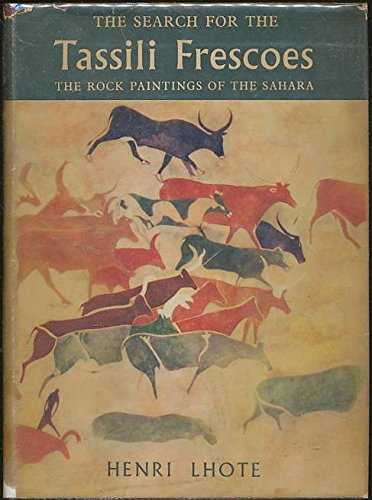(The search for the Tassili frescoes: the story of the pre-historic rock paintings of the Sahara)