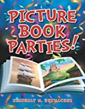 Picture Book Parties!, Kimberly M. Hutmacher, 1598847724