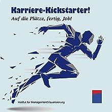 Karriere-Kickstarter! Auf die Plätze, fertig, Job! Hörbuch von Alexander Hecht Gesprochen von: Stephan Kaiser