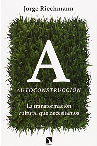 Descargar Libro Autoconstrucción ) Jorge Riechmann Fernández
