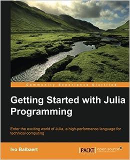 Getting Started with Julia: Ivo Balbaert: 9781783284795: Amazon com