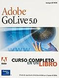 Adobe GoLive 5.0 - Curso Completo En Un Libro (Spanish Edition)