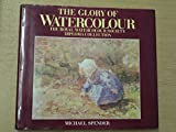 img - for The Glory of Watercolour: The Royal Watercolour Society Diploma Collection book / textbook / text book
