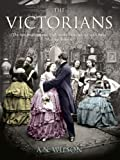The Victorians: Illustrated Edition