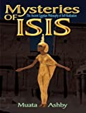 the Mystereries of Isis:tHE Mysteries of Isis: the Ancient Egyptian Philosophy of Self-Realization