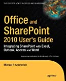 Office and SharePoint 2010 User's Guide, Michael Antonovich, 1430227605