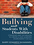 img - for Bullying and Students With Disabilities: Strategies and Techniques to Create a Safe Learning Environment for All book / textbook / text book